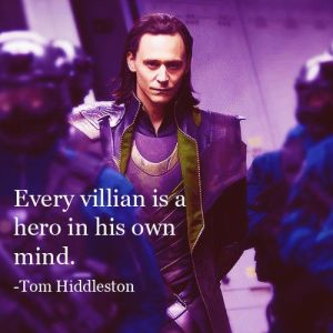 Loki may have a villainous agenda, but he honestly sees himself as working toward the good of his people, of his family, and of himself.
